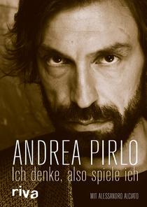 """Ein Mann, viele Geniestreiche: Andrea Pirlo – """"Ich denke, also spiele ich"""""""