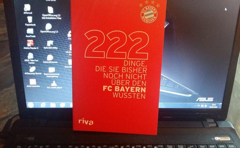 Geheimnis gelüftet: 222 Dinge sind über den FC Bayern bekannt geworden, die der Leser hier sicher noch nicht wusste!